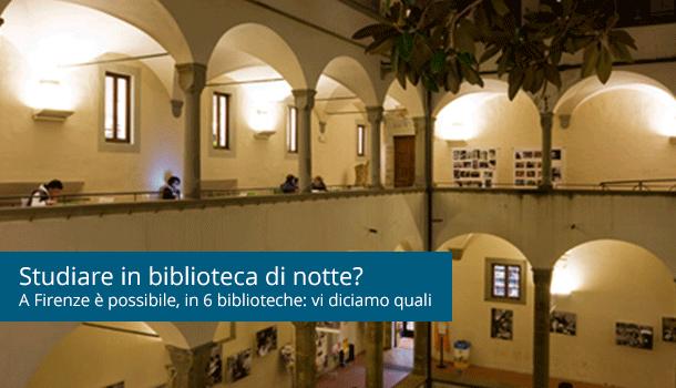 6 biblioteche fiorentine aperte di notte
