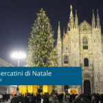 I migliori mercatini di Natale a Milano e dintorni