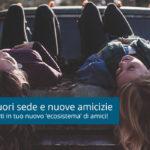 Studenti fuorisede: come fare amicizia quando vivi fuori casa