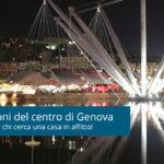 Affitti a Genova: guida ai quartieri e zone del centro storico