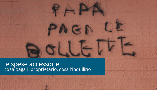 Le spese accessorie: fra proprietario e inquilino
