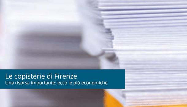 Le copisterie di Firenze: ecco le più economiche