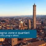 Affitti a Bologna: zone e quartieri