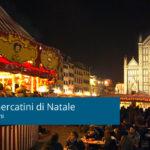 I migliori mercatini di Natale a Firenze e dintorni
