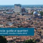 Affitti a Brescia: zone e quartieri dove vivere