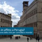 Affitti a Perugia: guida alle migliori zone della città
