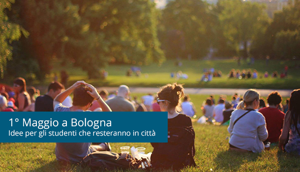 1° Maggio a Bologna: idee per gli studenti che resteranno in città